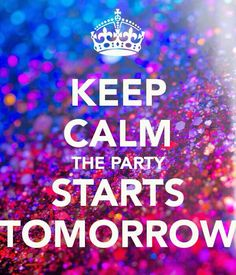 party starts tomorrow.jpg