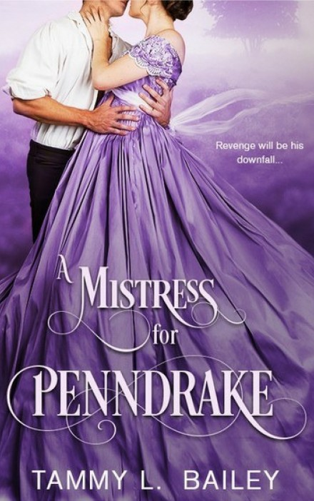Book Cover - A Mistress for Penndrake by Tammy L. Bailey.jpg